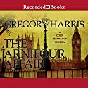The Arnifour Affair: Colin Pendragon Mysteries 1 Audiobook by Gregory Harris Narrated by Edward Hibbert