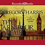 The Arnifour Affair: Colin Pendragon Mysteries 1 | Gregory Harris