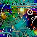 Past Life Regression: Remember Past Lives and Reincarnation with Hypnosis (       UNABRIDGED) by Gelina Ray Narrated by Tanya Shaw
