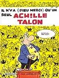 Il n'y a (Dieu merci) qu'un seul Achille Talon