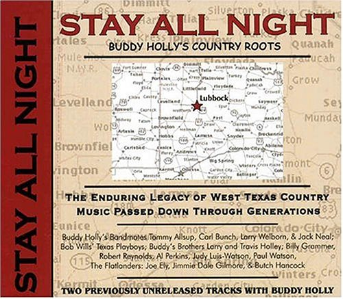 Stay All Night: Buddy Holly's Country Roots by Buddy Holly, Various Artists, Bob Wills' Texas Playboys - Tommy Allsup, Bob Wills' Texas Playboys - Leon Rausch and Bill Griggs and Jack Neal
