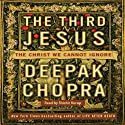 The Third Jesus: The Christ We Cannot Ignore (       UNABRIDGED) by Deepak Chopra Narrated by Shishir Kurup