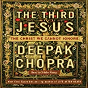 The Third Jesus: The Christ We Cannot Ignore | [Deepak Chopra]