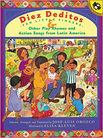 Diez Deditos and Other Play Rhymes and Action Songs from Latin America (Spanish Edition) written by Jose-Luis Orozco
