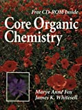 Core Organic Chemistry (Book/CD-Rom)