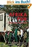 Afrika pur: 500 Tage Abenteuer und Er...