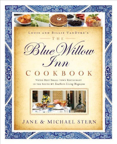 The Blue Willow Inn Cookbook: Discover Why the Best Small-Town Restaurant in the South is in Social Circle, Georgia by Michael Stern, Jane Stern