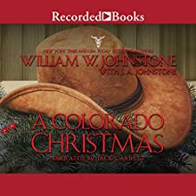 A Colorado Christmas Audiobook by William W. Johnstone, J. A. Johnstone Narrated by Jack Garrett