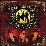 Social Vertigo by 3 Daft Monkeys