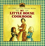 img - for My Little House Cookbook (Little House Reader's Collection) book / textbook / text book