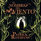 El nombre del viento [The Name of the Wind] Audiobook by Patrick Rothfuss Narrated by Raúl Llorens