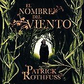 El nombre del viento [The Name of the Wind] | Patrick Rothfuss