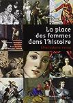 La place des femmes dans l'histoire -...