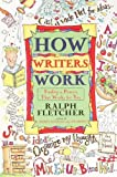 How Writers Work: Finding A Process That Works For You (Turtleback School & Library Binding Edition) (0613313372) by Fletcher, Ralph