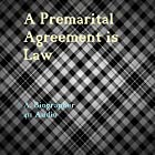 A Premarital Agreement is Law: A Brief Glance at the Enforceability of Contracts Hörbuch von A. Biographer Gesprochen von:  411 Audio