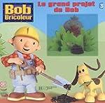 Le grand projet de Bob