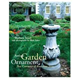 Antique Garden Ornament, Two Centuries of American Taste ~ Barbara Israel