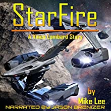 StarFire: Vince Lombard, Book 1 (       UNABRIDGED) by Mike Lee Narrated by Jason Brenizer