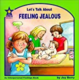 Let's Talk About Feeling Jealous: An Interpersonal Feelings Book (Let's Talk About, 58)