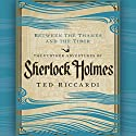 Between the Thames and the Tiber: The Further Adventures of Sherlock Holmes (       UNABRIDGED) by Ted Riccardi Narrated by Simon Prebble