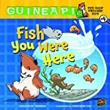 Colleen A.F. Venable Guinea PIG: Fish You Were Here (Guinea Pig, Pet Shop Private Eye)