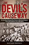 Devil's Causeway: The True Story Of A...
