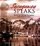 img - for Sacagawea Speaks: Beyond the Shining Mountains with Lewis and Clark book / textbook / text book
