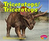 Triceratops / Triceratops (Dinosaurios Y Animales Prehistoricos/Dinosaurs and Prehistoric Animals series) (Spanish Edition)