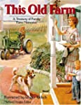 This Old Farm: A Treasury of Family F...