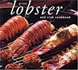 The Great Lobster and Crab Cookbook (Great Seafood Series) (1552855368) by Whitecap Books