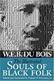 Image of The Illustrated Souls of Black Folk (Annotated, Illustrated, Documentary Editions)