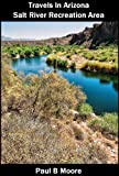 Travels In Arizona - Salt River Recreation Area