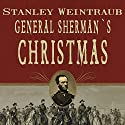 General Sherman's Christmas: Savannah, 1864 Audiobook by Stanley Weintraub Narrated by Ed Sala