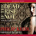 If the Dead Rise Not: A Bernie Gunther Novel Audiobook by Philip Kerr Narrated by Paul Hecht