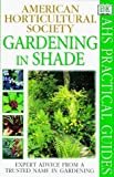img - for American Horticultural Society Practical Guides: Gardening In Shade by Hawthorne, Linden (1999) Paperback book / textbook / text book