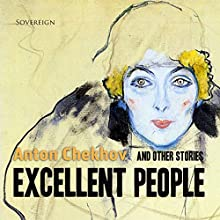 Excellent People and Other Stories, Volume 4 Audiobook by Anton Chekhov Narrated by Max Bollinger