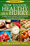 Helen Cassidy Page How To Cook Healthy In A Hurry #2: More Than 35 New Quick and Easy Recipes