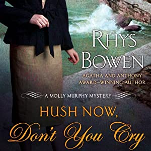 Hush Now, Don't You Cry Hörbuch