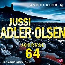 Journal 64 Audiobook by Jussi Adler-Olsen, Leif Jacobsen (translator) Narrated by Stefan Sauk
