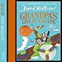 Grandpa's Great Escape Audiobook by David Walliams Narrated by David Walliams, Nitin Ganatra, Michael Gambon