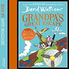Grandpa's Great Escape (       UNABRIDGED) by David Walliams Narrated by David Walliams, Nitin Ganatra, Michael Gambon