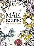 Mae, Te Amo Com Todas As Cores (Em Portugues do Brasil)