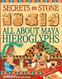 img - for Secrets in Stone: All About Maya Hieroglyphs book / textbook / text book