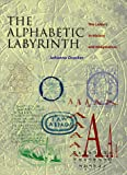 The Alphabetic Labyrinth: The Letters in History and Imagination (0500016089) by Johanna Drucker