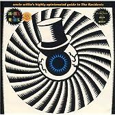 踊る目玉に見る目玉―アンクル・ウィリーのザ・レジデンツ・ガイド