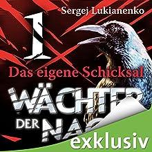 Wächter 1: Das eigene Schicksal Hörbuch von Sergej Lukianenko Gesprochen von: Oliver Brod, Achim Höppner