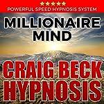 Millionaire Mind: Craig Beck Hypnosis | Craig Beck