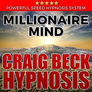 Millionaire Mind: Craig Beck Hypnosis Speech