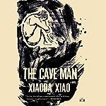 The Cave Man | Xaoda Xiao
