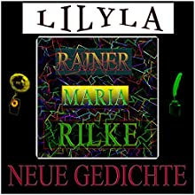 Neue Gedichte Hörbuch von Rainer Maria Rilke Gesprochen von: Friedrich Frieden